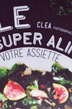 «Kale un super aliment dans votre assiette» de Cléa